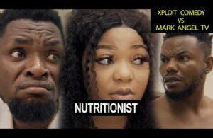 Mark Angel x Xploit Comedy - Nutritionist (Video)