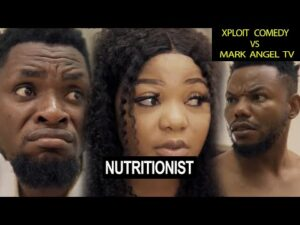 Mark Angel x Xploit Comedy - Nutritionist (Video)