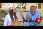 Gbemisola Latest Yoruba Movie 2021 Download