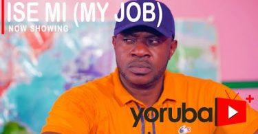 Ise Mi (My Job) Latest Yoruba Movie 2021