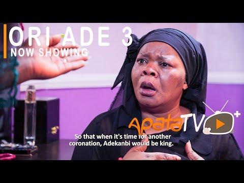 Ori Ade Part 3 Latest Yoruba Movie 2021