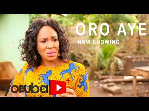 Oro Aye Latest Yoruba Movie 2021 Download