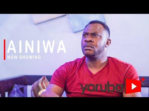 Ainiwa Latest Yoruba Movie 2021 Download