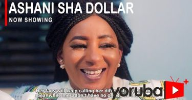 Ashani Sha Dollar Latest Yoruba Movie 2021 Download