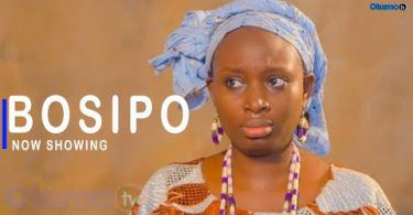 Bosipo Latest Yoruba Movie 2021 Download