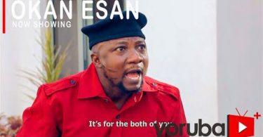 Okan Esan Latest Yoruba Movie 2021