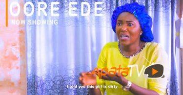 Oore Ede Latest Yoruba Movie 2021 Download