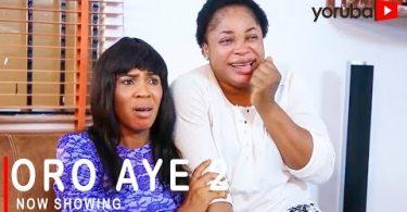 Oro Aye Part 2 Latest Yoruba Movie 2021 Download