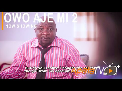 Owo Aje Mi Part 2 Latest Yoruba Movie 2021 Download