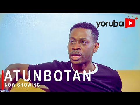 Atunbotan Latest Yoruba Movie 2021 Download