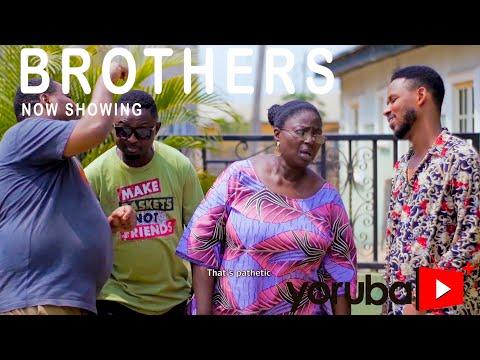 Brothers Latest Yoruba Movie 2021 Download