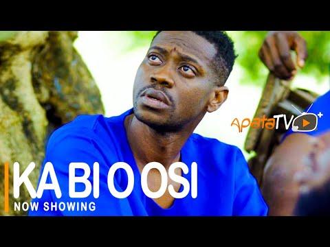 Ka Bi O Osi Latest Yoruba Movie 2021