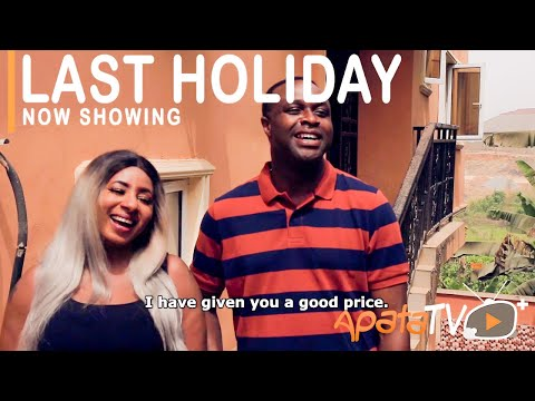 Last Holiday Latest Yoruba Movie 2021 Download
