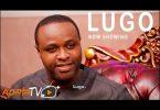 Lugo Latest Yoruba Movie 2021 Download
