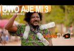 Owo Aje Mi Part 3 Latest Yoruba Movie 2021