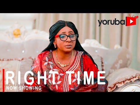 Right Time Latest Yoruba Movie 2021 Download
