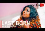 Last Born Latest Yoruba Movie 2021 Download