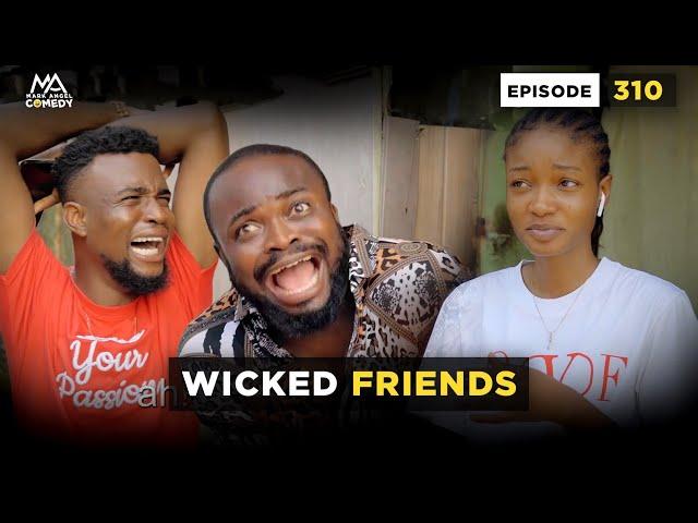 Mark Angel Comedy - Wicked Friends (Episode 310)