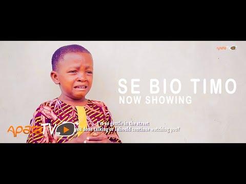 Se Bio Timo Latest Yoruba Movie 2021 Download