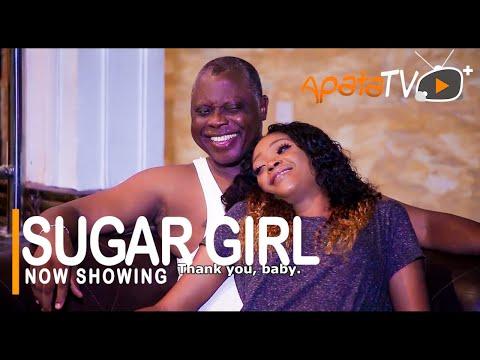 Sugar Girl Latest Yoruba Movie 2021 Download