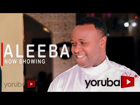 Aleeba Latest Yoruba Movie 2021