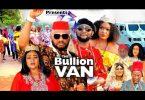 DOWNLOAD Bullion Van Season 1,2,3 4   Nollywood Movie