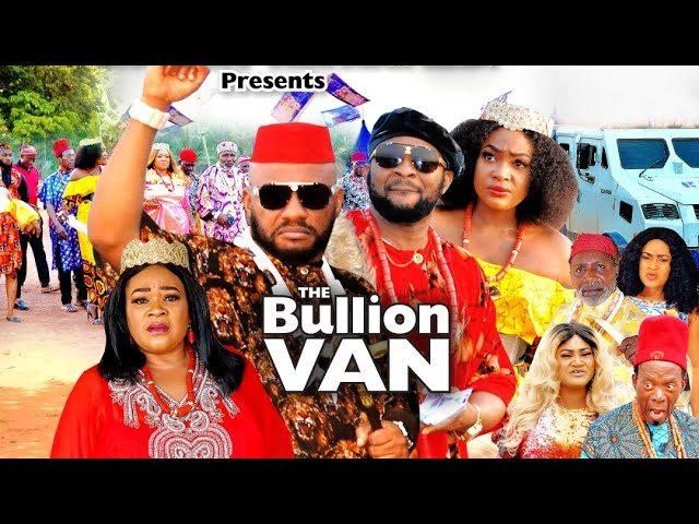 DOWNLOAD Bullion Van Season 1,2,3 4 | Nollywood Movie