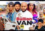 DOWNLOAD Bullion Van Season 5 6 7 8 9 10 11 & 12 Nollywood Movie