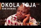 DOWNLOAD Okola Toja Latest Yoruba Movie 2021