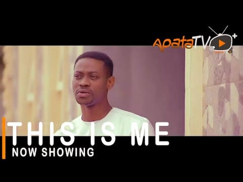 DOWNLOAD This Is Me Latest Yoruba Movie 2021