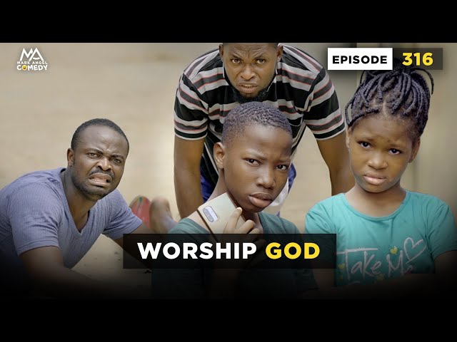 Mark Angel Comedy - Worship God (Episode 316)