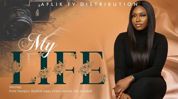 My Life   Nollywood Movie