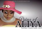 Pains of Aliya   Nollywood Movie