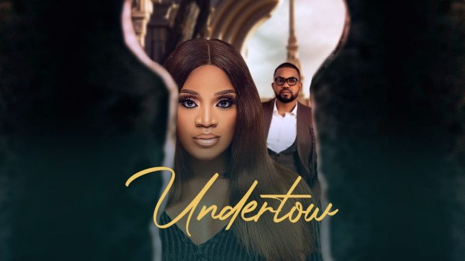 Undertow | Nollywood Movie