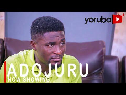 Adojuru Latest Yoruba Movie 2021 Download