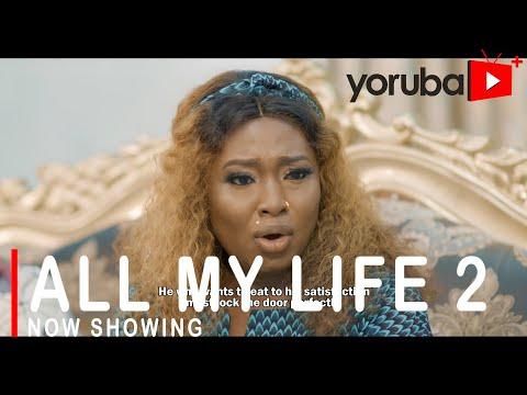 All My Life Part 2 Latest Yoruba Movie 2021