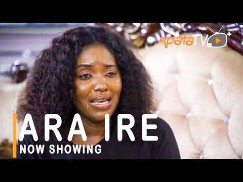 Ara Ire Latest Yoruba Movie 2021 Download