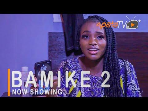 Bamike Part 2 Latest Yoruba Movie 2021 Download