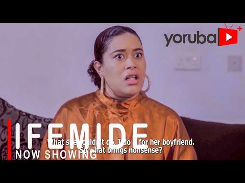 Ifemide Latest Yoruba Movie 2021 Download
