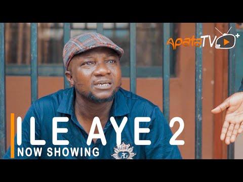 Ile Aye Part 2 Latest Yoruba Movie 2021 Download
