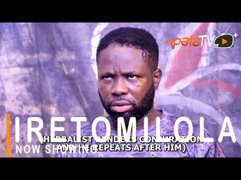 Iretomilola Latest Yoruba Movie 2021 Download