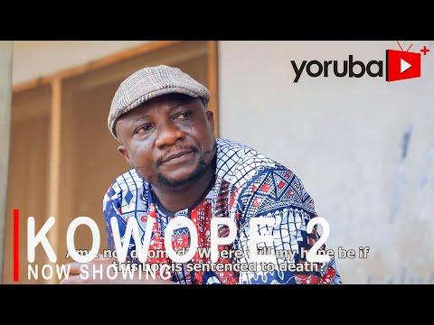 Kowope Part 2 Latest Yoruba Movie 2021