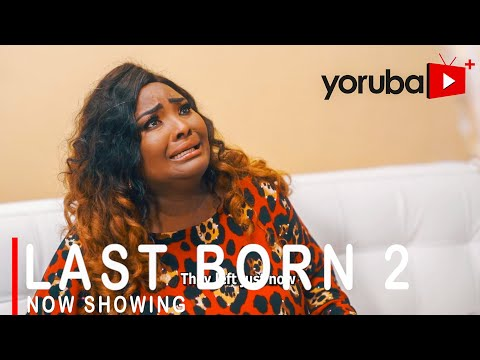 Last Born Part 2 Latest Yoruba Movie 2021