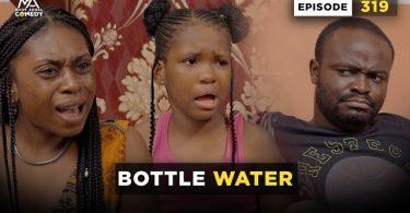 Mark Angel Comedy - Bottle Water (Episode 319)