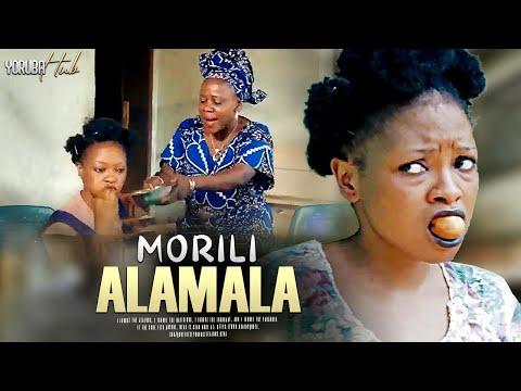 Morili Alamala Newly 2021 Yoruba Movie DOWNLOAD