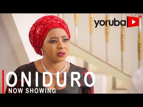 Oniduro Latest Yoruba Movie 2021 Download