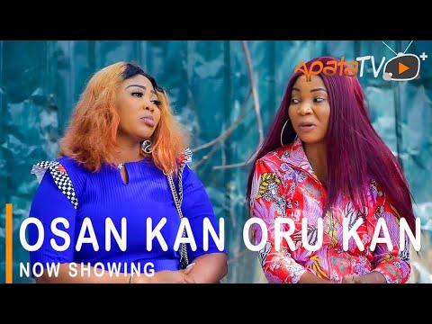 Osan Kan Oru Kan Latest Yoruba Movie 2021 DOWNLOAD