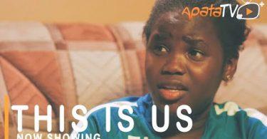 This Is Us Latest Yoruba Movie 2021