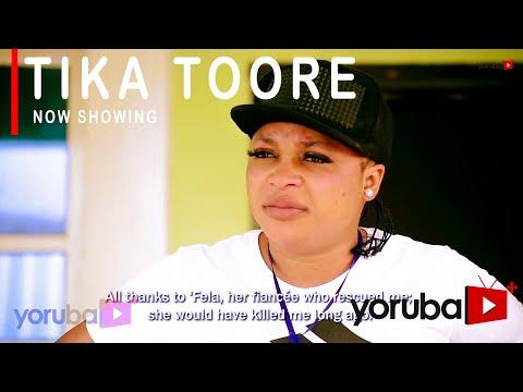 Tika Toore Latest Yoruba Movie 2021 Download