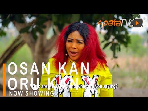 Osan Kan Oru Kan Part 2 Latest Yoruba Movie 2021